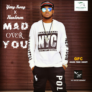 NEW JOINT: Yong Swag X Runtown - Mad Over You (Cover).mp3