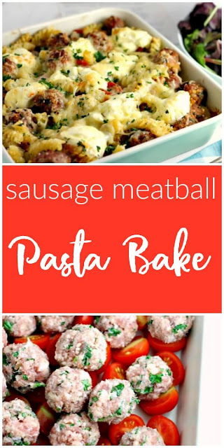 Pin the Sausage Meatball Pasta Bake