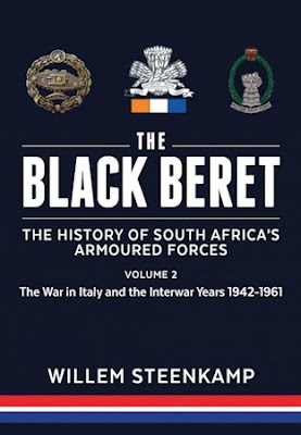 The Black Beret: The History of South Africa's Armoured Forces. Volume 2: The Italian Campaign 1943-45 and Post-War South Africa 1946-1961