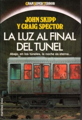 La Luz Al Final Del Tunel – Jhon Skipp – Graig Spector