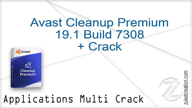 Avast Cleanup Premium 19.1 Build 7308 + Crack   |  50.6 MB
