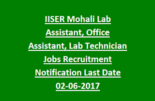 IISER Mohali Lab Assistant, Office Assistant, Lab Technician Jobs Recruitment Notification Last Date 02-06-2017