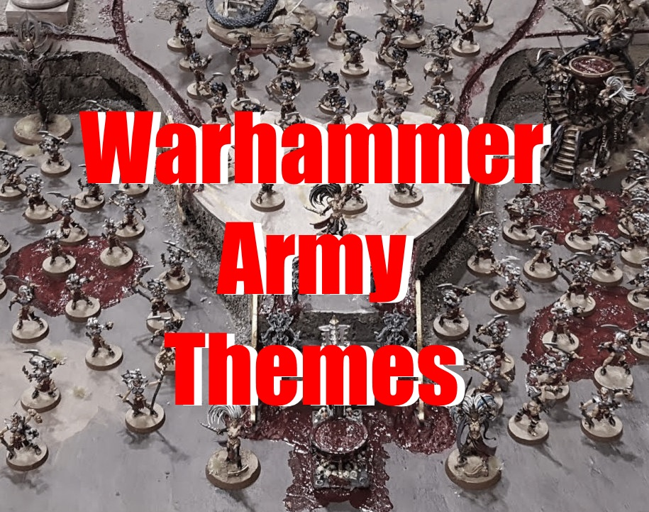 Strength Hammer: How do you Theme your Warhammer Armies?