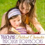 In All You Do Teaching Biblical Character Through Storybooks
