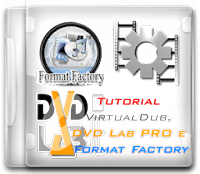 Format Factory, VirtualDub e DVD Lab PRO