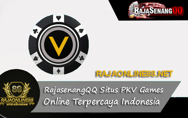 RajasenangQQ Situs PKV Games Online Terpercaya