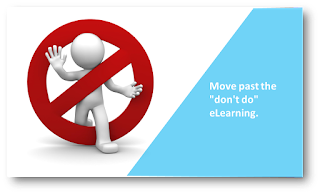 "Move past the ""don't-do"" eLearning"