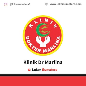 Lowongan Kerja Pekanbaru, Klinik Dr Marlina Juni 2021