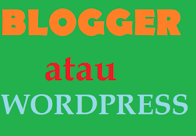 blogger atau wordpress