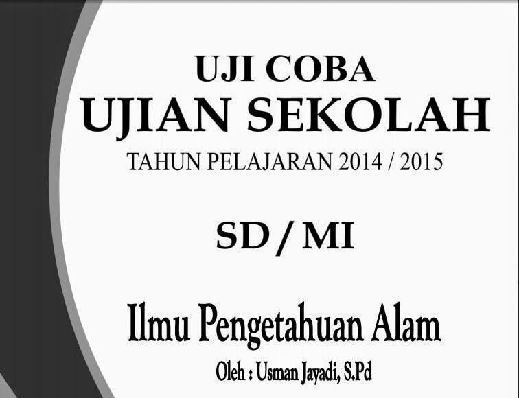Latihan dan Prediksi Soal US SD/MI 2015; Mata Pelajaran IPA