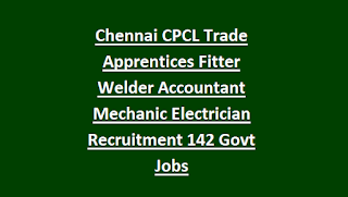 Chennai CPCL Trade Apprentices Fitter Welder Accountant Mechanic Electrician Recruitment 142 Govt Jobs Apply Online 2018