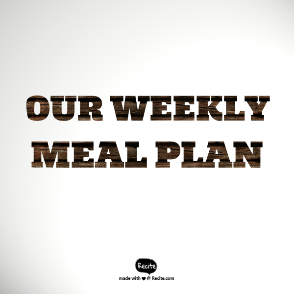 Our weekly meal plan 19/9