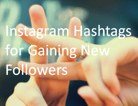 Instagram Hashtags for Gaining New Followers