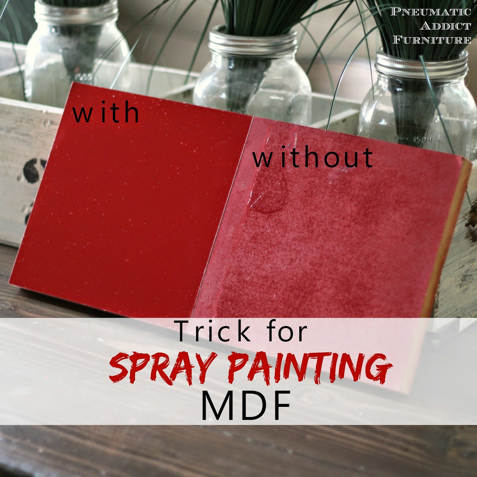 Trick For Spray Painting Mdf Pneumatic Addict