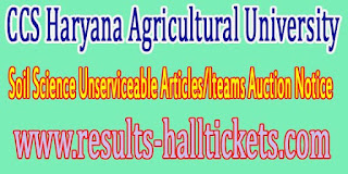 CCS Haryana Agricultural University Soil Science Unserviceable Articles/Iteams Auction Notice
