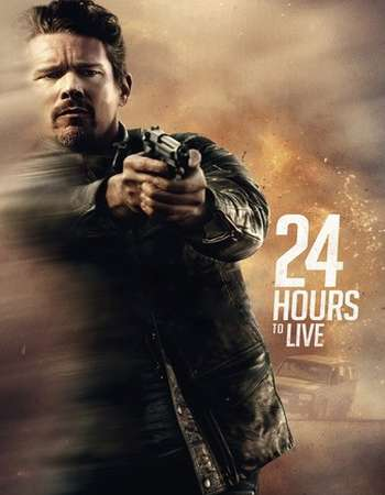 24 Hours to Live 2017 Full English Movie Download