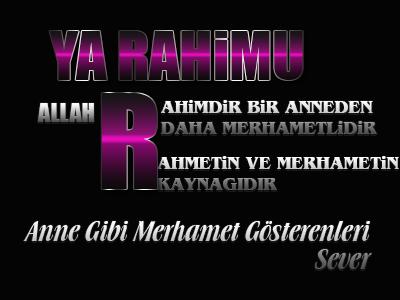 [Resim: Allah-Rahimdir-Rahmet-ve-Merhemtin-Kayna...-Sever.png]