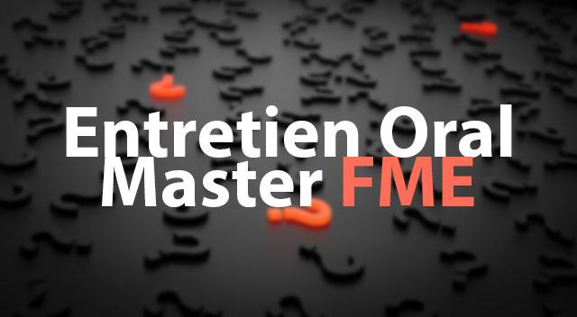 Entretien Oral Master finances de marchés et de l'entreprise (FME)