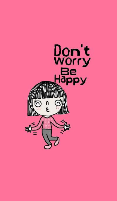 Momo, Don't worry, Be happy.