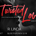 Release Blitz - Twisted Love by R. Linda