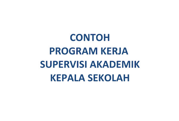 Contoh Program Kerja Supervisi Akademik Kepala Sekolah