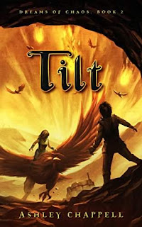 Tilt: Dreams of Chaos Book 2 - A Young Adult Fantasy by Ashley Chappell