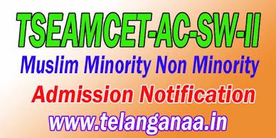 Telangana TSEAMCET-AC-SW-II Muslim Minority Non Minority Admission Notification