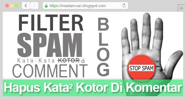 Cara Filter Kata-Kata Kotor Di Komentar Blog