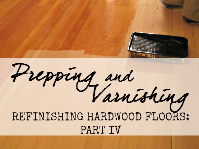 Refinishing hardwood floors prepping and varnishing