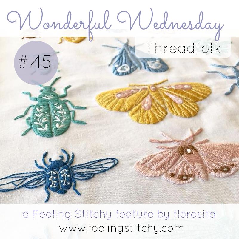 Wonderful Wednesday 45 - Thread Folk, a Feeling Stitchy feature by floresita