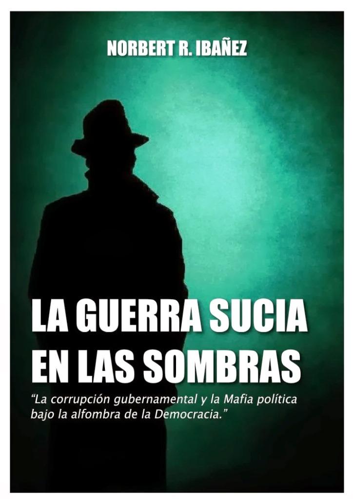 La guerra sucia en las sombras – Norbert R. Ibañez