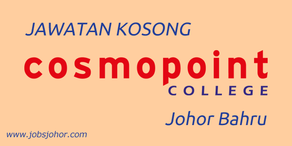 Jawatan Kosong Cosmopoint College Johor Bahru