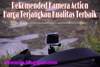 Rekomended Kamera Action Harga Terjangkau Kualitas Terbaik