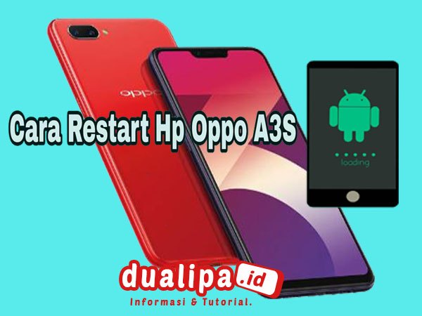 Cara Reset Hp Oppo A3S Yang Terkunci Dengan Mudah