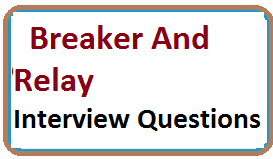 Common Breaker And Relay Interview Questions With Answers