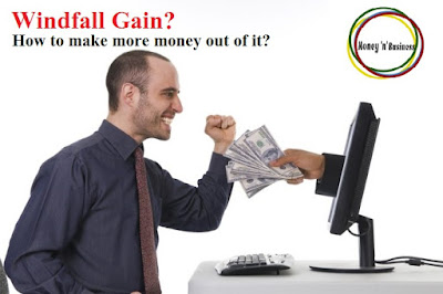 Invest Windfall Gain, unexpected profit investment, Managing casual income, how to earn from windfall gain,