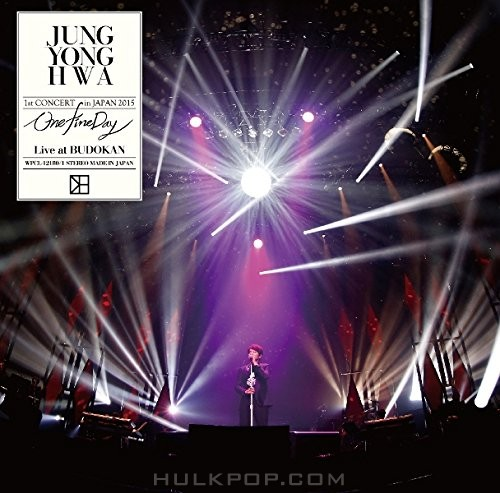 """JUNG YONG HWA – JUNG YONG HWA 1st CONCERT in JAPAN """"One Fine Day"""" Live at BUDOKAN"""