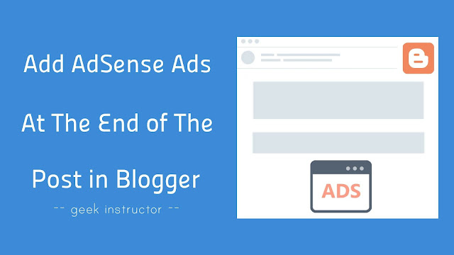Add AdSense ads at the end of the post in Blogger