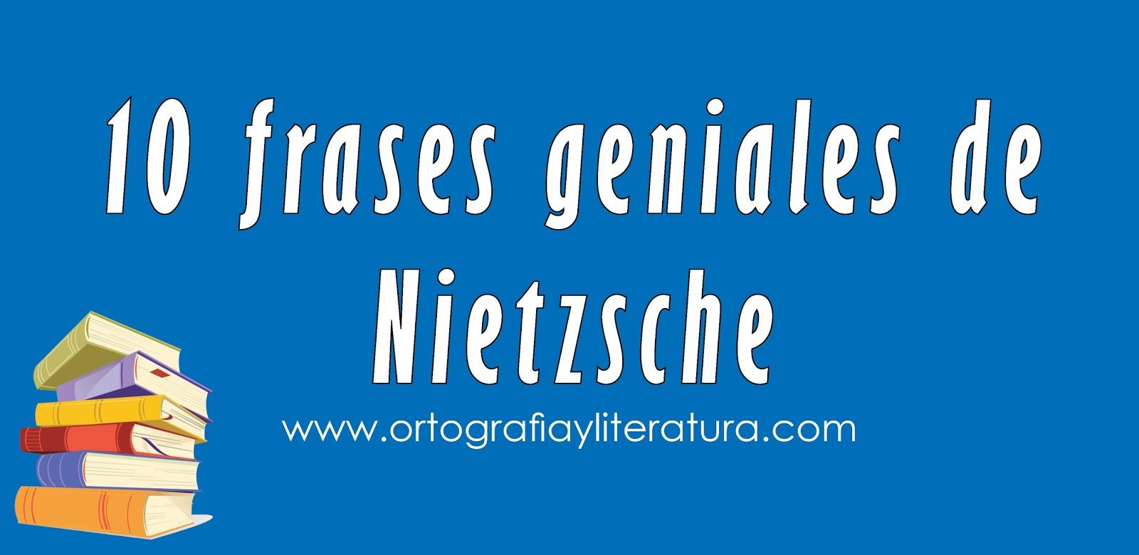 10 Frases Geniales De Nietzsche Ortografía Y Literatura