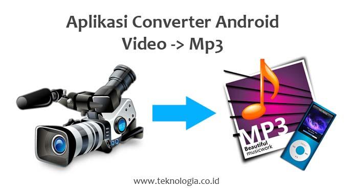 Aplikasi Android Untuk Converter Video ke MP3