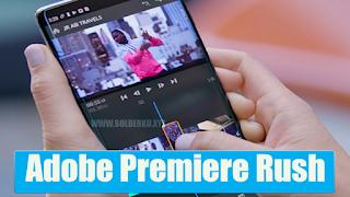 Adobe Premiere Rush dengan platform Android