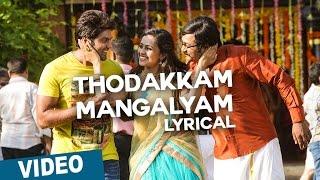 Thodakkam Mangalyam Song with Lyrics _ Bangalore Naatkal _ Arya _ Bobby Simha _ Gopi Sunder