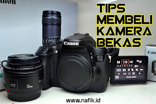 Hal Yang Harus di Perhatikan Ketika Beli Kamera Bekas