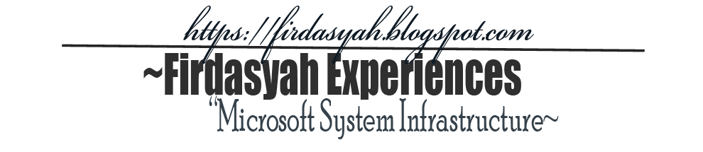Firdasyah Experiences [Microsoft System Infrastructure]