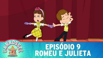 CARROSSEL DESENHO ANIMADO NONO EPISÓDIO 9 - Romeu e Julieta - Assistir Video Online