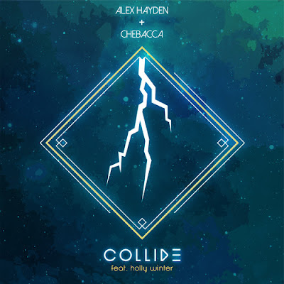 "Alex Hayden & Chebacca Unveil New Single ""Collide"""