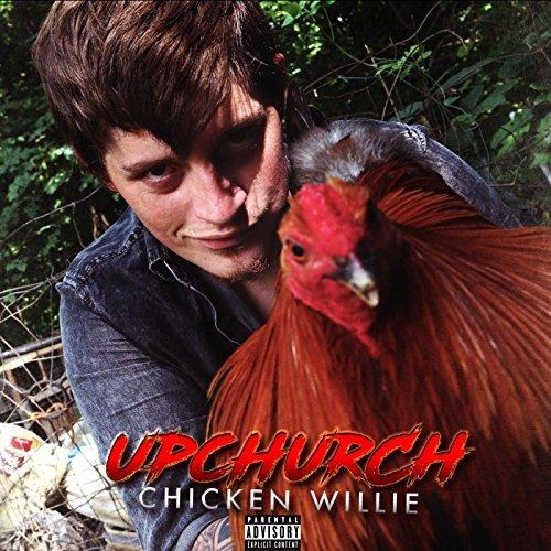 Farce the Music: Album Review: Upchurch - Chicken Willie