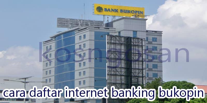 daftar internet banking bukopin