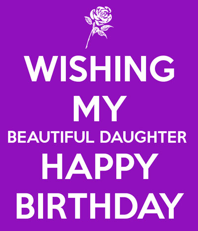 Happy Birthday Daughter Wishes | Quotes | Messages and Images