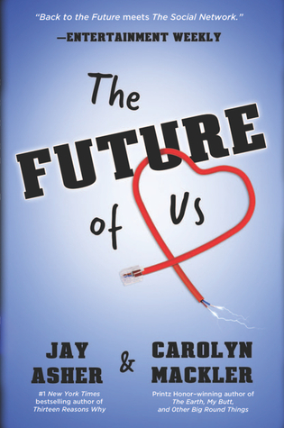 Lisa Loves Literature The Future Of Us By Jay Asher And Carolyn Mackler